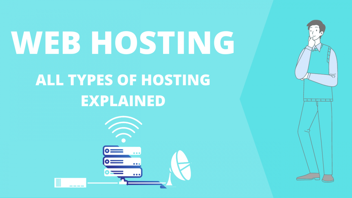 All Different Types of Web Hosting You Need to Know In 2020